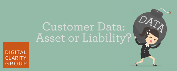 Customer Data: Asset or Liability?